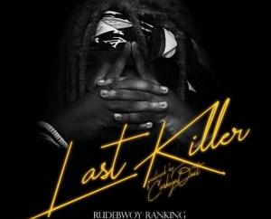 Rudebwoy Ranking - Last Killer (Shatta Wale & Stonebwoy Diss)